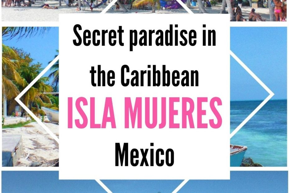 All you need to know when planning an escape to Isla Mujeres in Mexico.