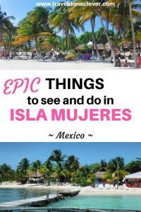 things to do in Isla Mujeres Mexico. Discover a tiny coral island, one of Mexico`s true treasures.