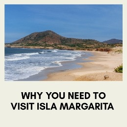 Isla Margarita Venezuela top things to see and do on the island