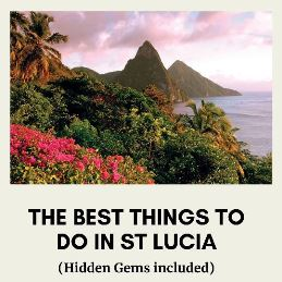 Discover St Lucia island in the Caribbean. Best of St Lucia