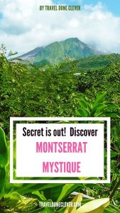 Mystique Montserrat island: essential guide to visiting Montserrat Island. All you need to know about the island before you visit it.