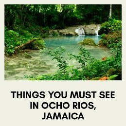 top best things to do in Ocho Rios in Jamaica: Dunn`s river falls, blue hole, mystic mountain and other popular places to see