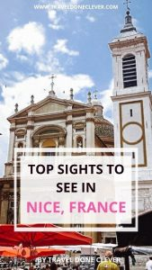 what to see in Nice in France: Nice is a charming town on the French Riviera and is full of beautiful atttractions. From the famous promenade des Anglais to the unique cathedral, Nice is full of hidden gems. Discover the best things to do in Nice and plan your perfect getawy on the French Riviera.