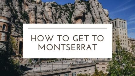 how to get to Montserrat in Spain