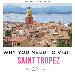 Places to visit on the French Riviera St Tropez is one of the most picturesque coastal towns, make sure you don`t  miss it.