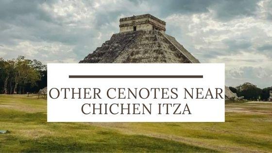 other cenotes near Chichen Itza
