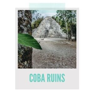 Coba ruins travel guide: learn more about one of the most beautiful Maya ruins
