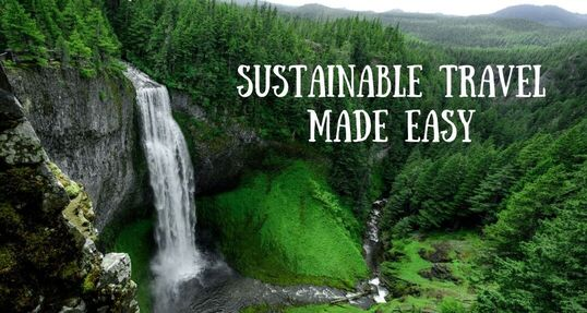 sustainable travel made easy: follow these 41 sustainable travel tips to become a green traveller