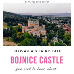 what to see in Bojnice Slovakia