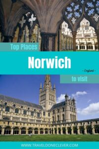 what to do in Norwich: discover the best things to do in Norwich, England.